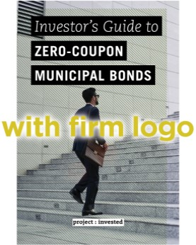 Investor's Guide to Zero-Coupon Municipal Bonds (with firm logo)